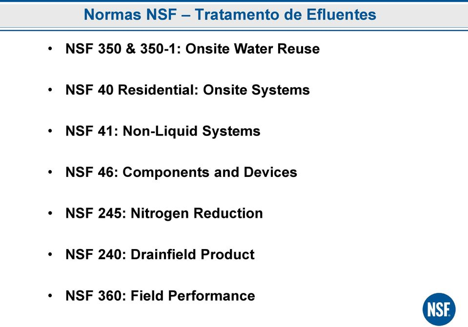 Non-Liquid Systems NSF 46: Components and Devices NSF 245: