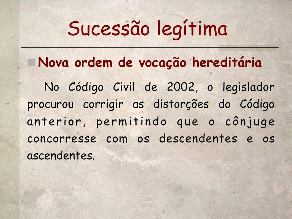 2002, o legislador procurou corrigir as distorções do
