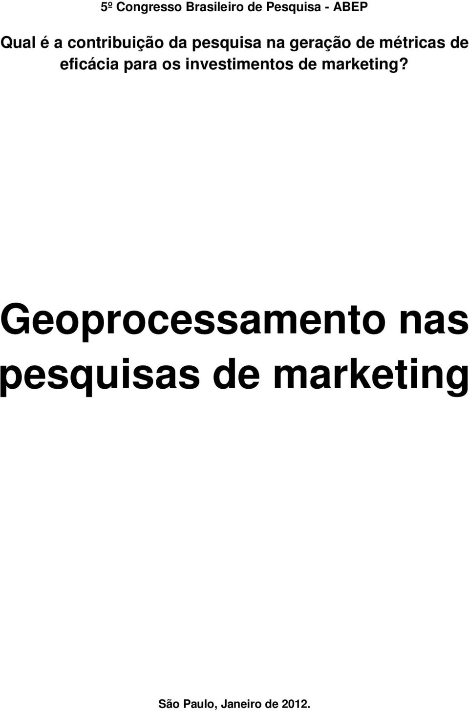 eficácia para os investimentos de marketing?