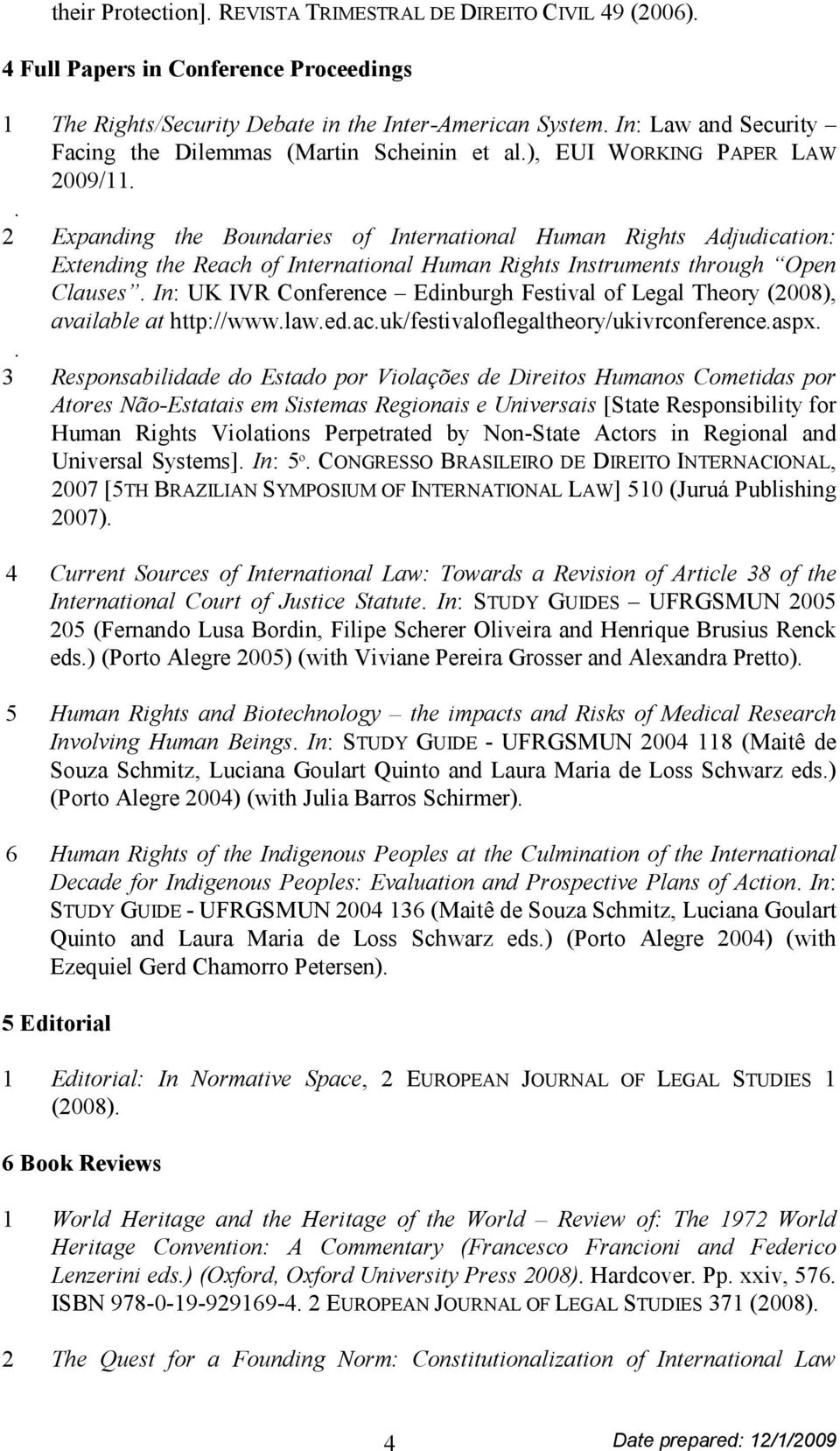 . 2 Expanding the Boundaries of International Human Rights Adjudication: Extending the Reach of International Human Rights Instruments through Open Clauses.