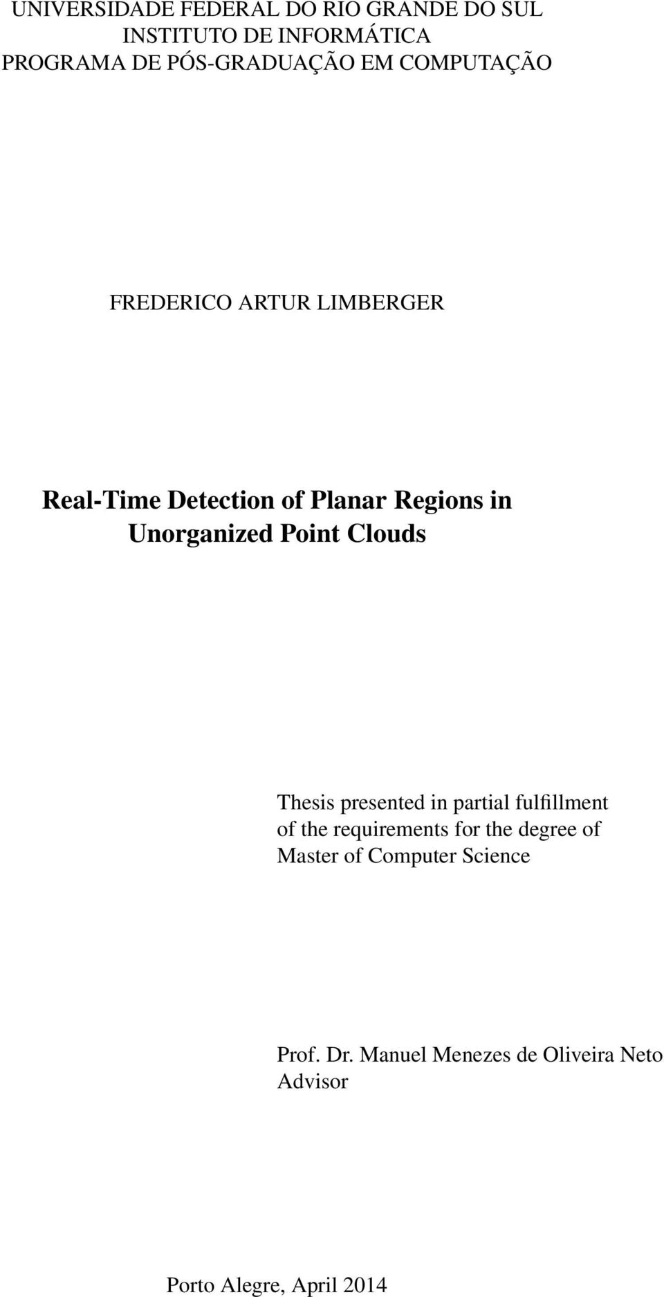 Point Clouds Thesis presented in partial fulfillment of the requirements for the degree of