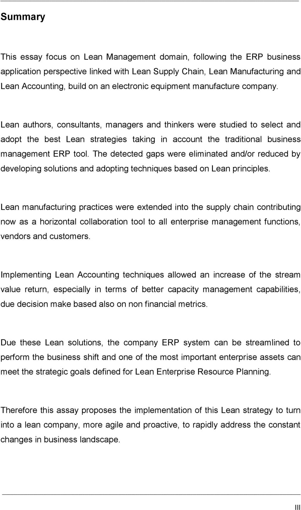 Lean authors, consultants, managers and thinkers were studied to select and adopt the best Lean strategies taking in account the traditional business management ERP tool.