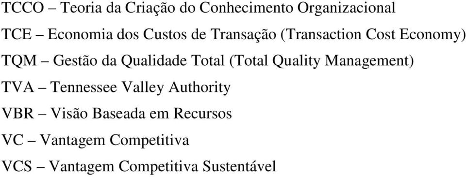 Total (Total Quality Management) TVA Tennessee Valley Authority VBR Visão