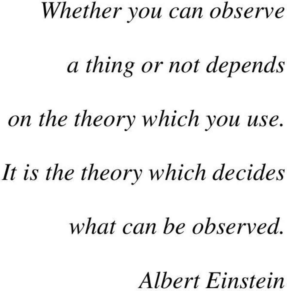 use. It is the theory which decides