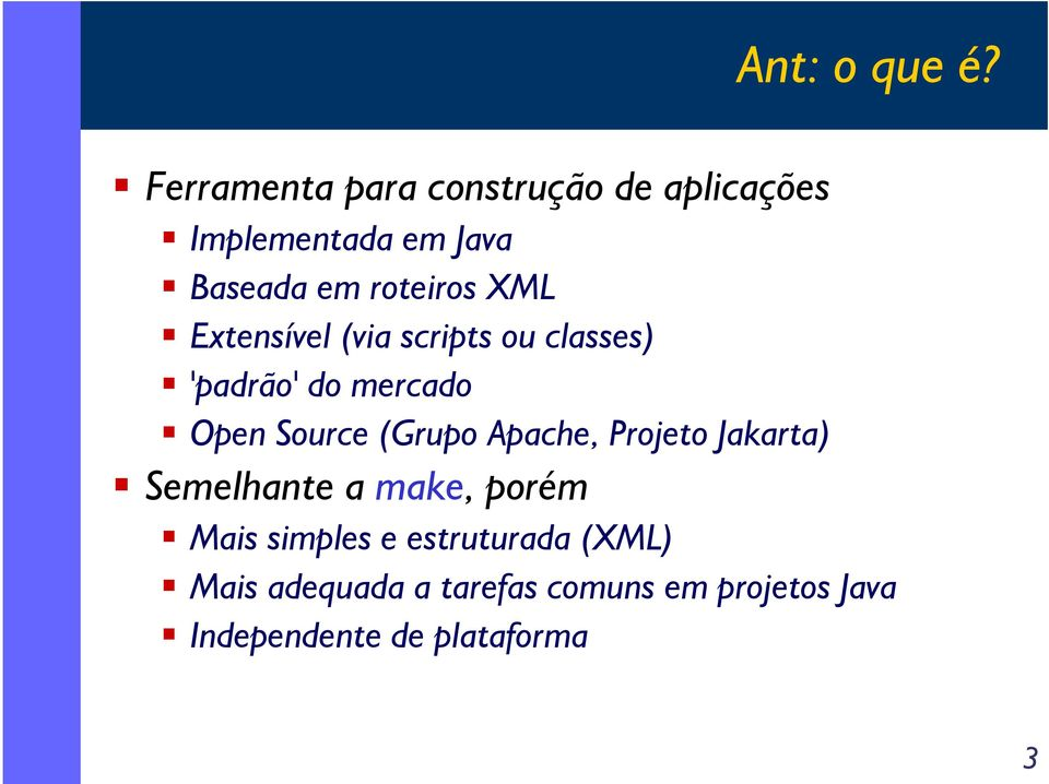 XML Extensível (via scripts ou classes) 'padrão' do mercado Open Source (Grupo