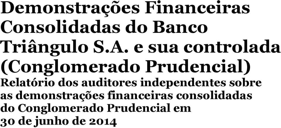 dos auditores independentes sobre as demonstrações