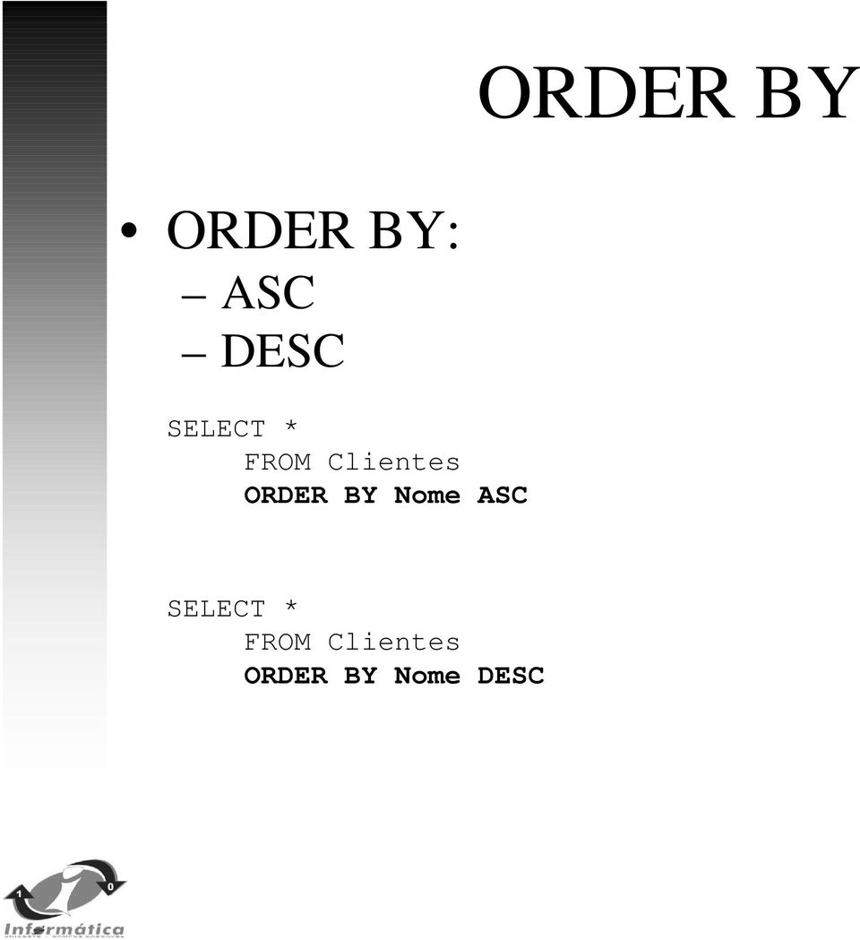 ORDER BY Nome ASC  ORDER BY