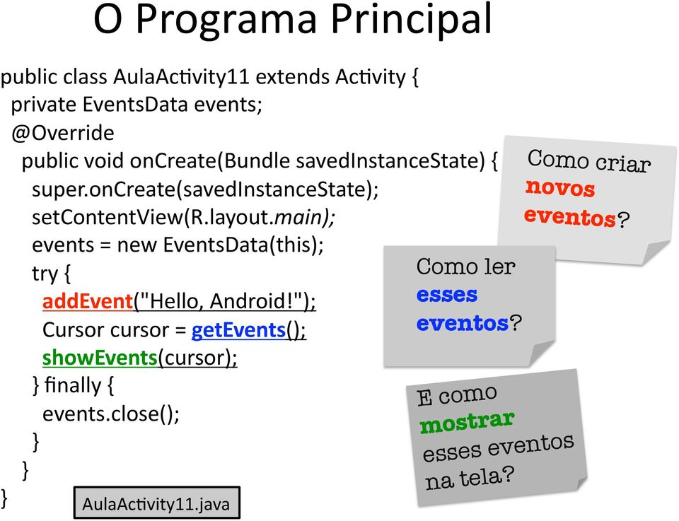 "main); events = new EventsData(this); try { addevent(""hello, Android!"