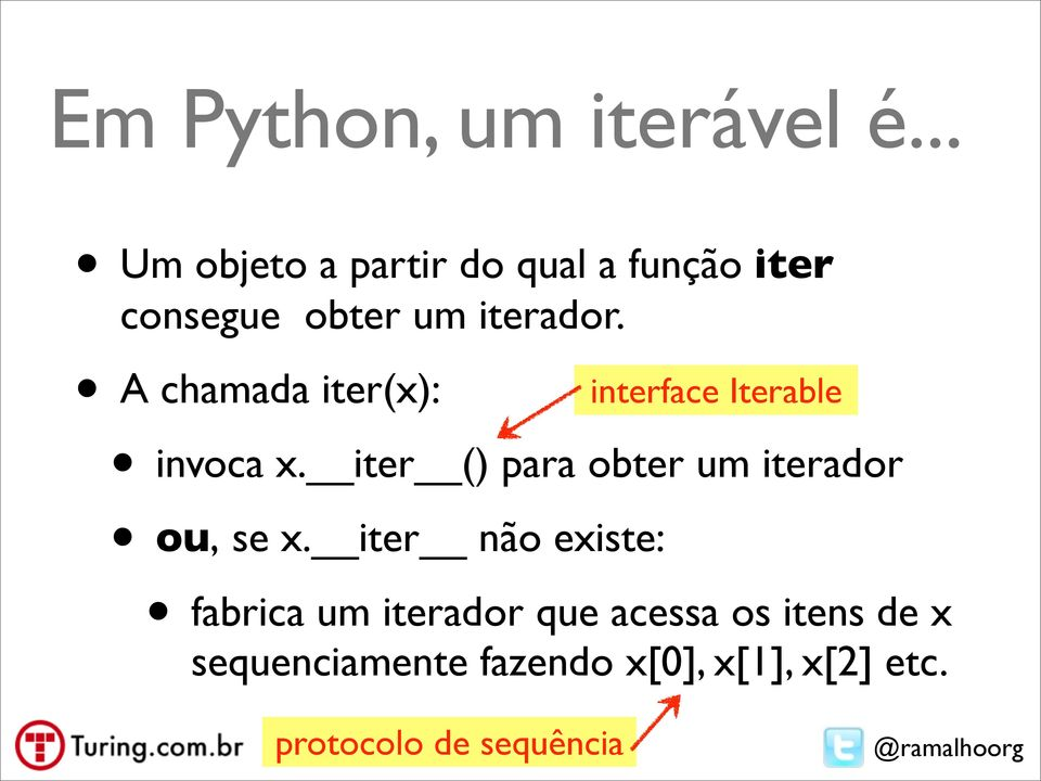 A chamada iter(x): interface Iterable invoca x.