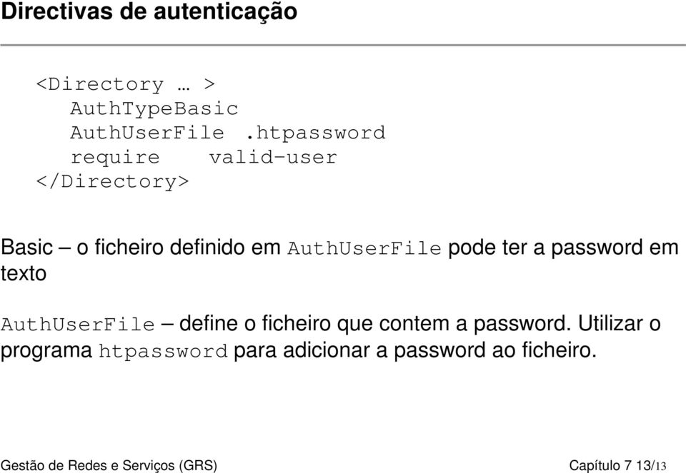 pode ter a password em texto AuthUserFile define o ficheiro que contem a password.