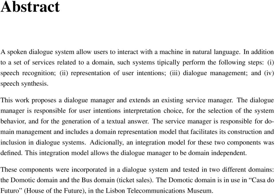 and (iv) speech synthesis. This work proposes a dialogue manager and extends an existing service manager.