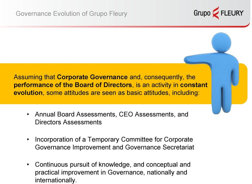 CEO Assessments, and Directors Assessments Incorporation of a Temporary Committee for Corporate Governance Improvement and