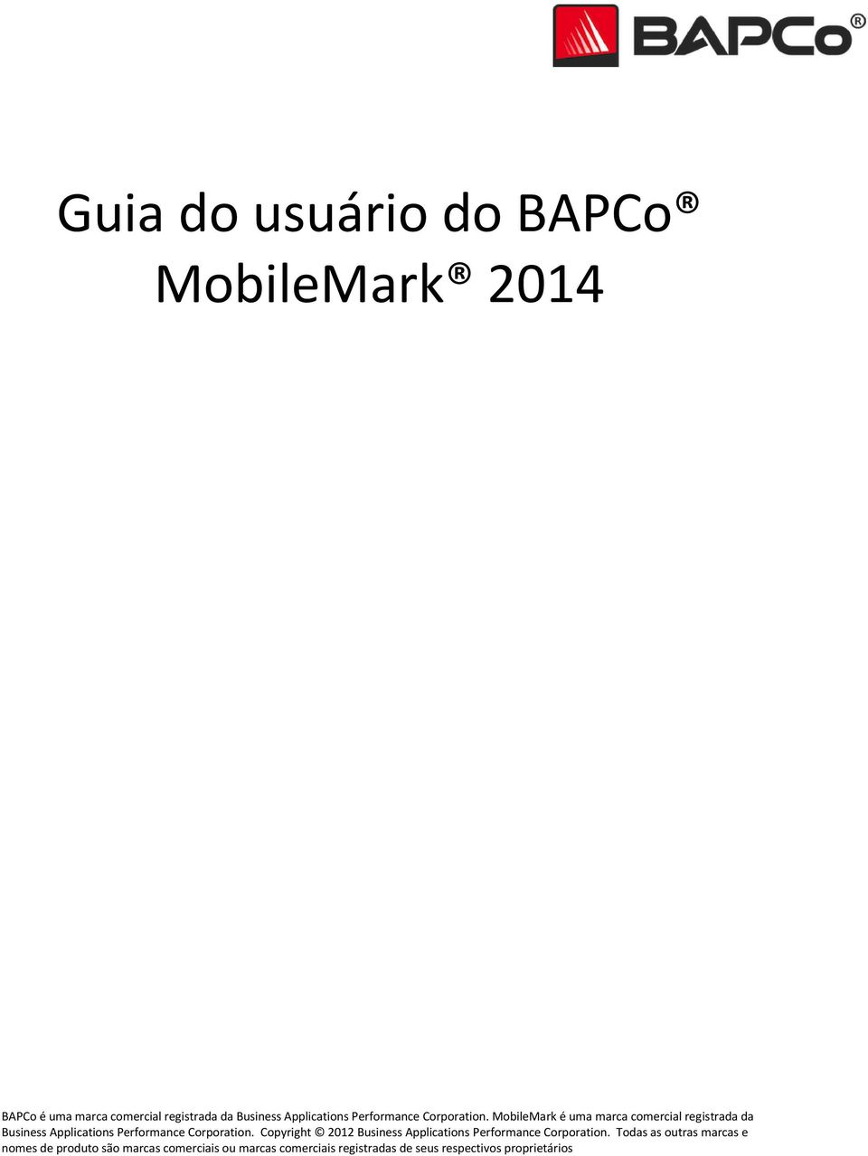 MobileMark é uma marca comercial registrada da Business  Copyright 2012 Business  Todas as outras