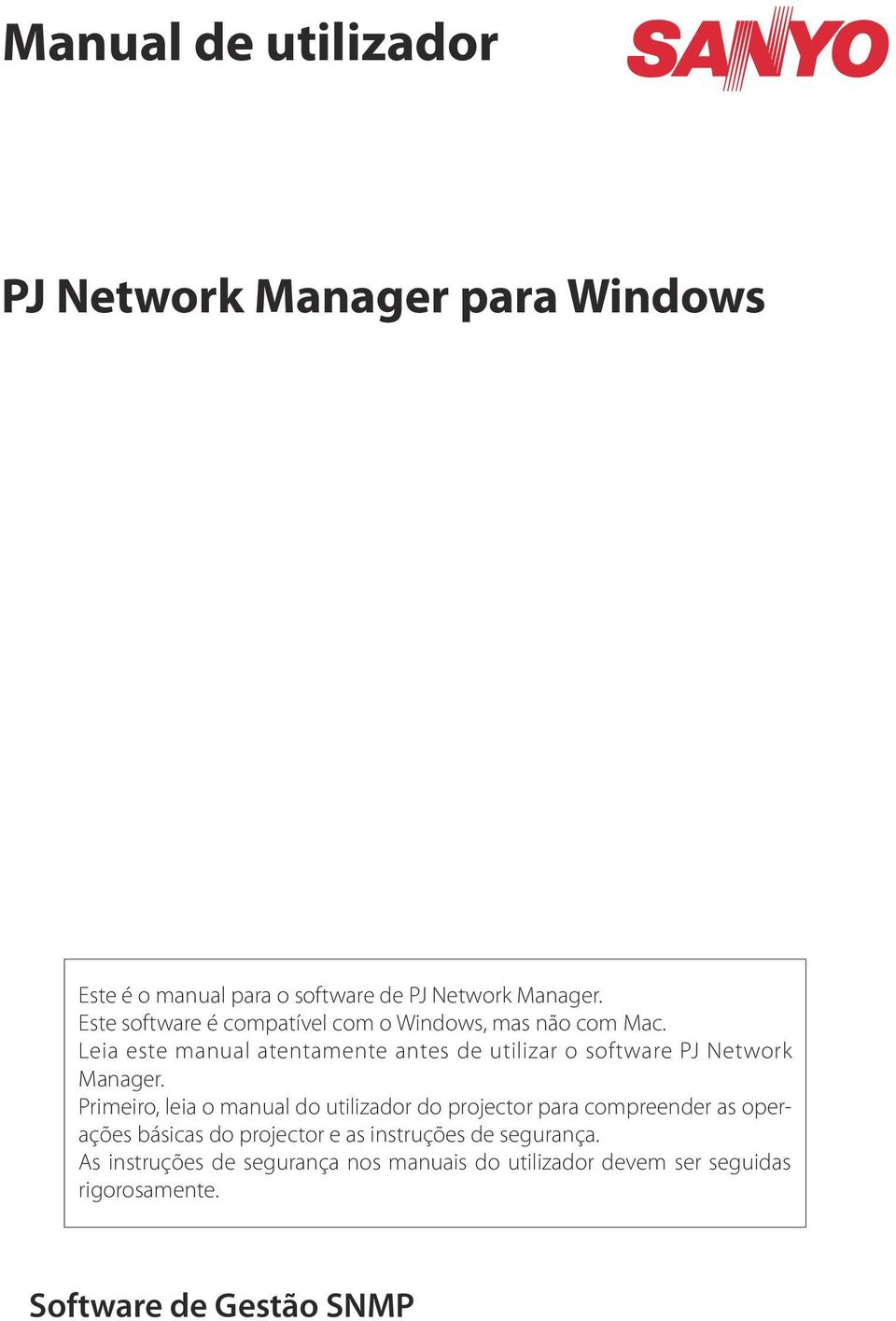 Leia este manual atentamente antes de utilizar o software PJ Network Manager.