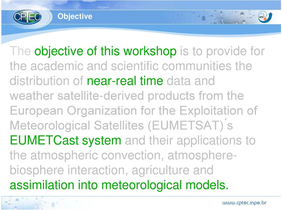 for the Exploitation of Meteorological Satellites (EUMETSAT) ś EUMETCast system and their applications to