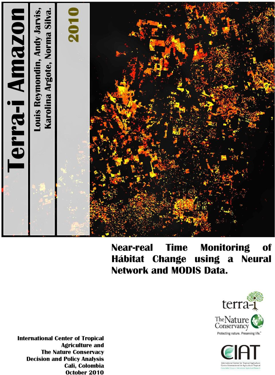 2010 Near-real Time Monitoring of Hábitat Change using a Neural Network