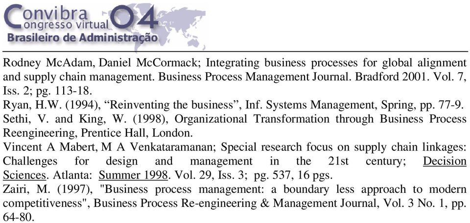 (1998), Organizational Transformation through Business Process Reengineering, Prentice Hall, London.
