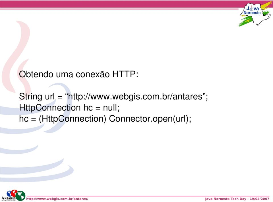 br/antares ; HttpConnection hc =