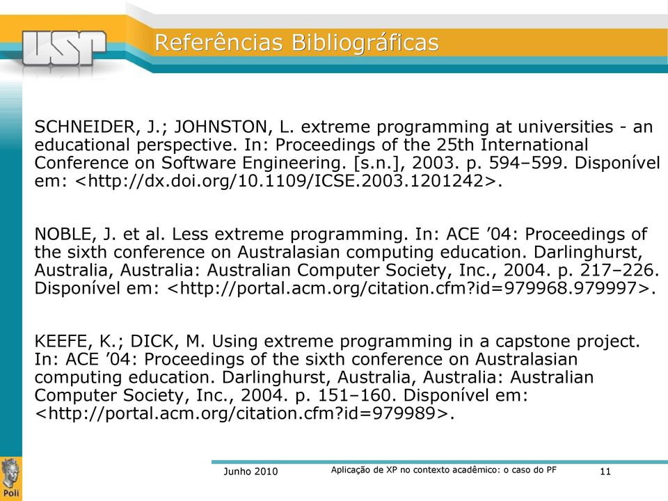 In: ACE 04: Proceedings of the sixth conference on Australasian computing education. Darlinghurst, Australia, Australia: Australian Computer Society, Inc., 2004. p. 217 226.