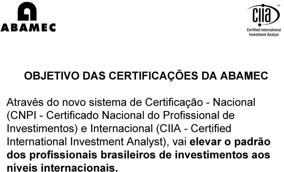 Internacional (CIIA - Certified International Investment Analyst), vai elevar