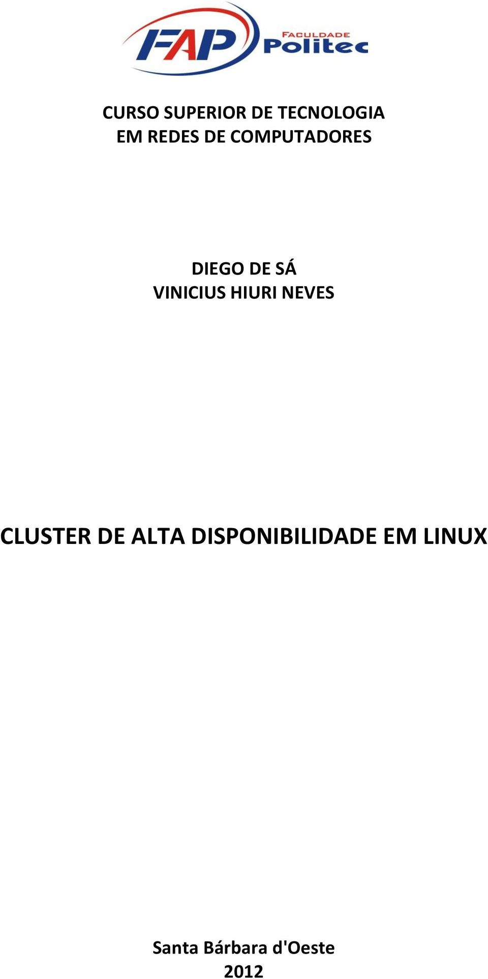 HIURI NEVES CLUSTER DE ALTA