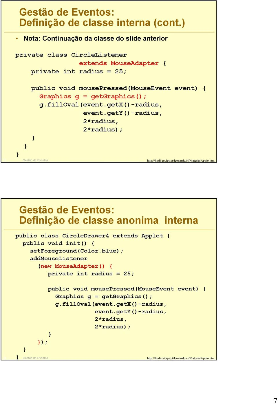 Graphics g = getgraphics(); g.filloval(event.getx()-radius, event.