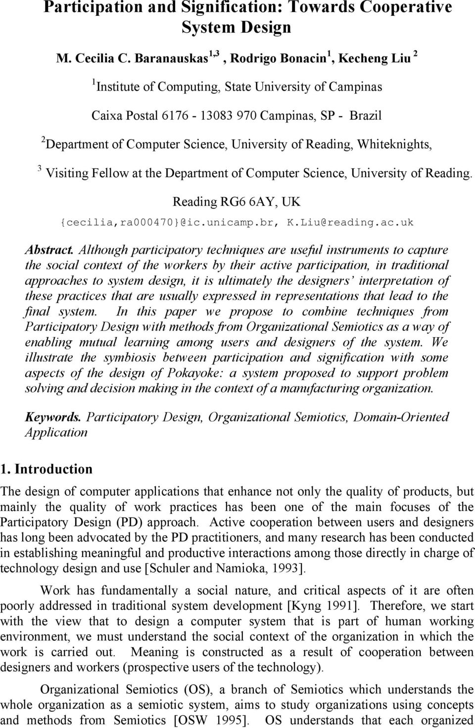 of Reading, Whiteknights, 3 Visiting Fellow at the Department of Computer Science, University of Reading. Reading RG6 6AY, UK {cecilia,ra000470}@ic.unicamp.br, K.Liu@reading.ac.uk Abstract.