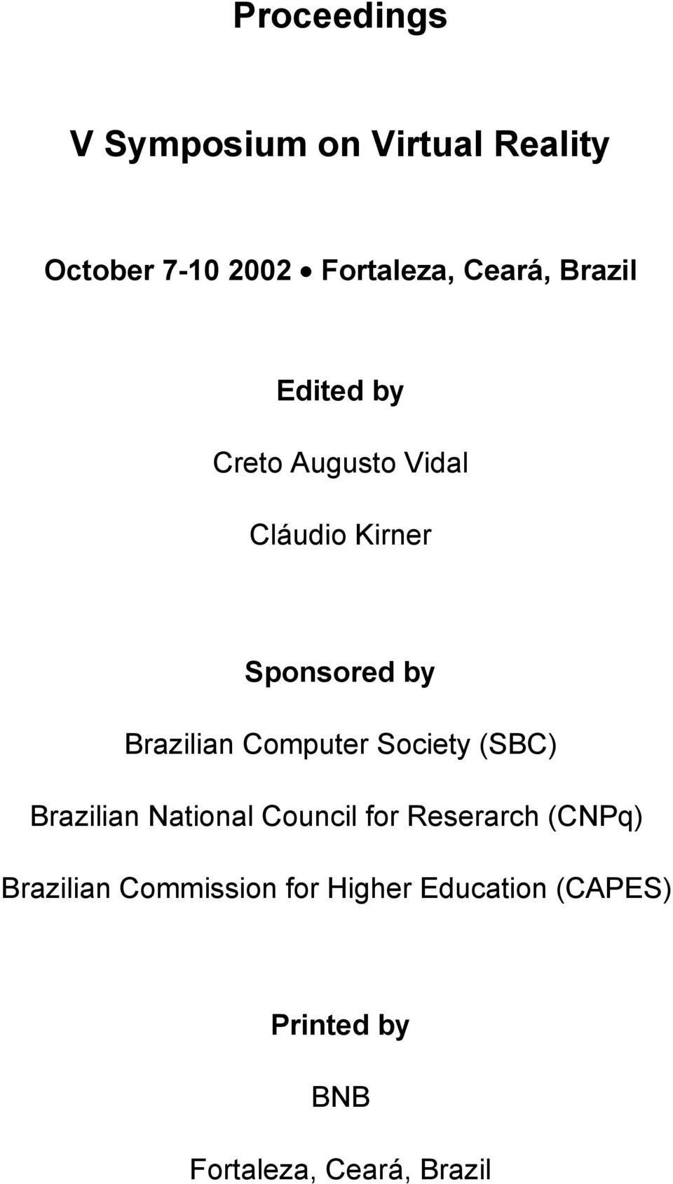 Computer Society (SBC) Brazilian National Council for Reserarch (CNPq)