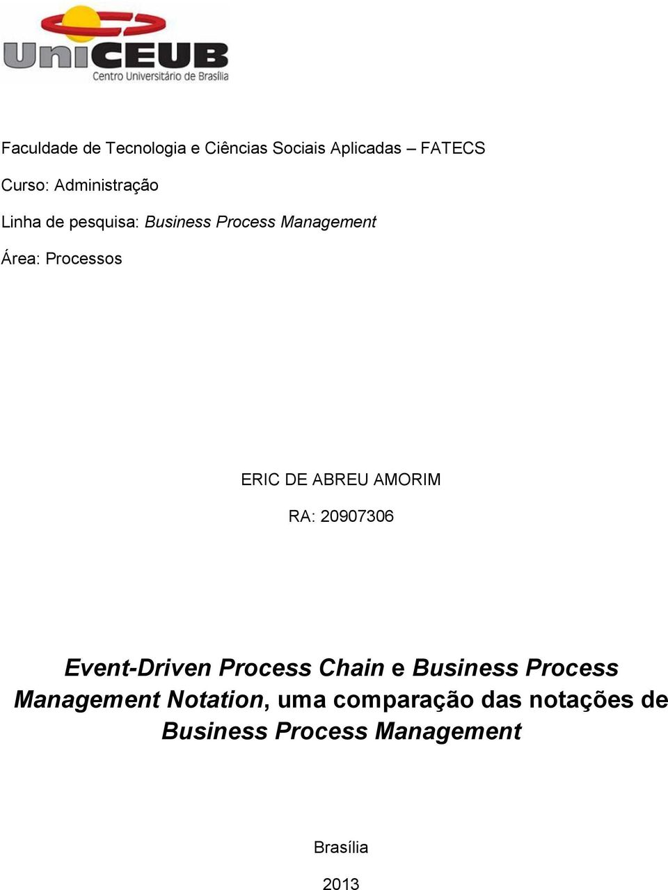 ERIC DE ABREU AMORIM RA: 20907306 Event-Driven Process Chain e Business Process