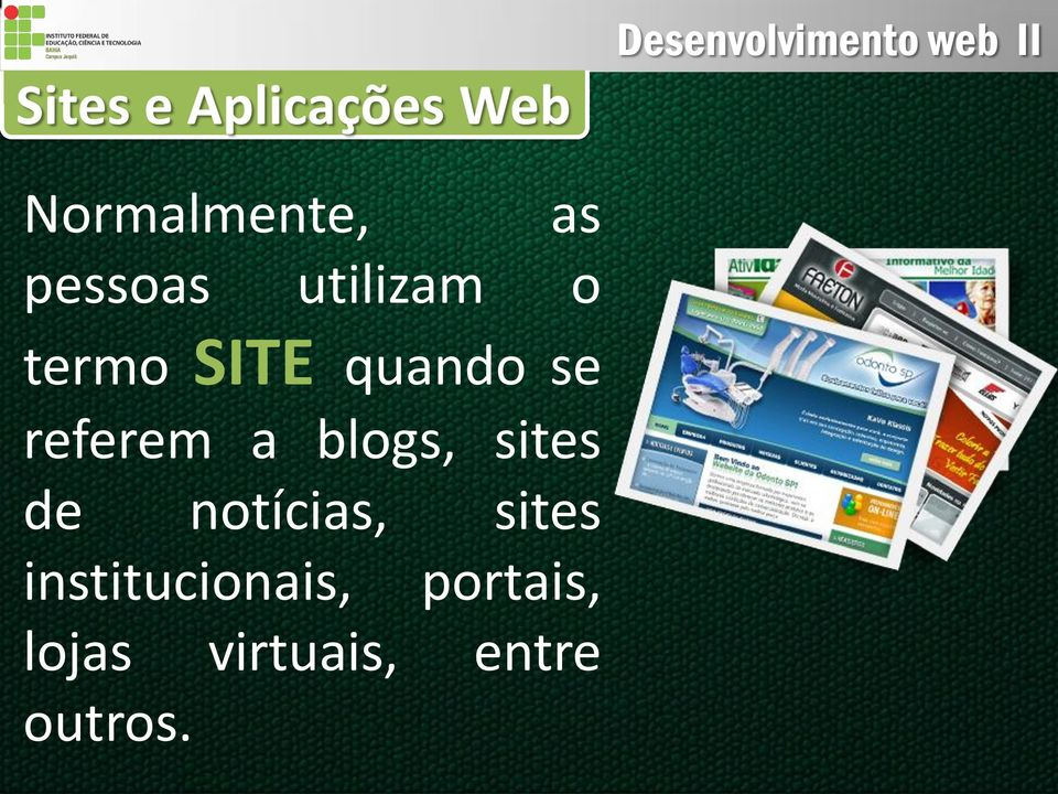 referem a blogs, sites de notícias, sites