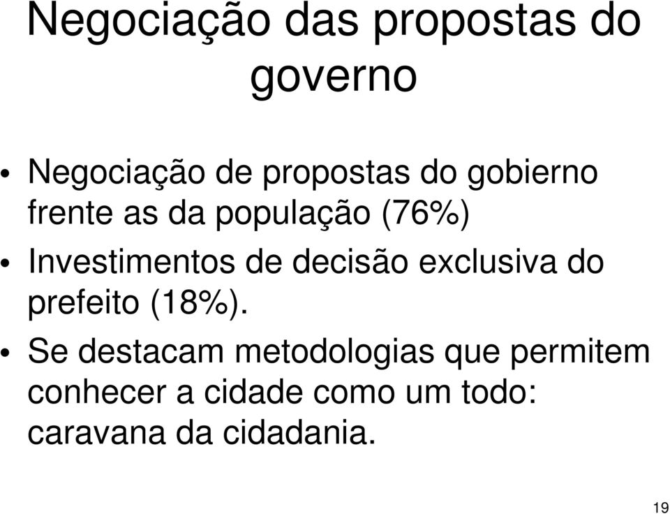 exclusiva do prefeito (18%).