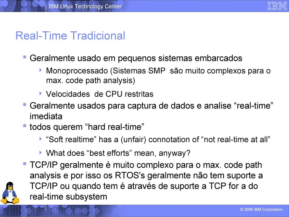 real-time Soft realtime has a (unfair) connotation of not real-time at all What does best efforts mean, anyway?