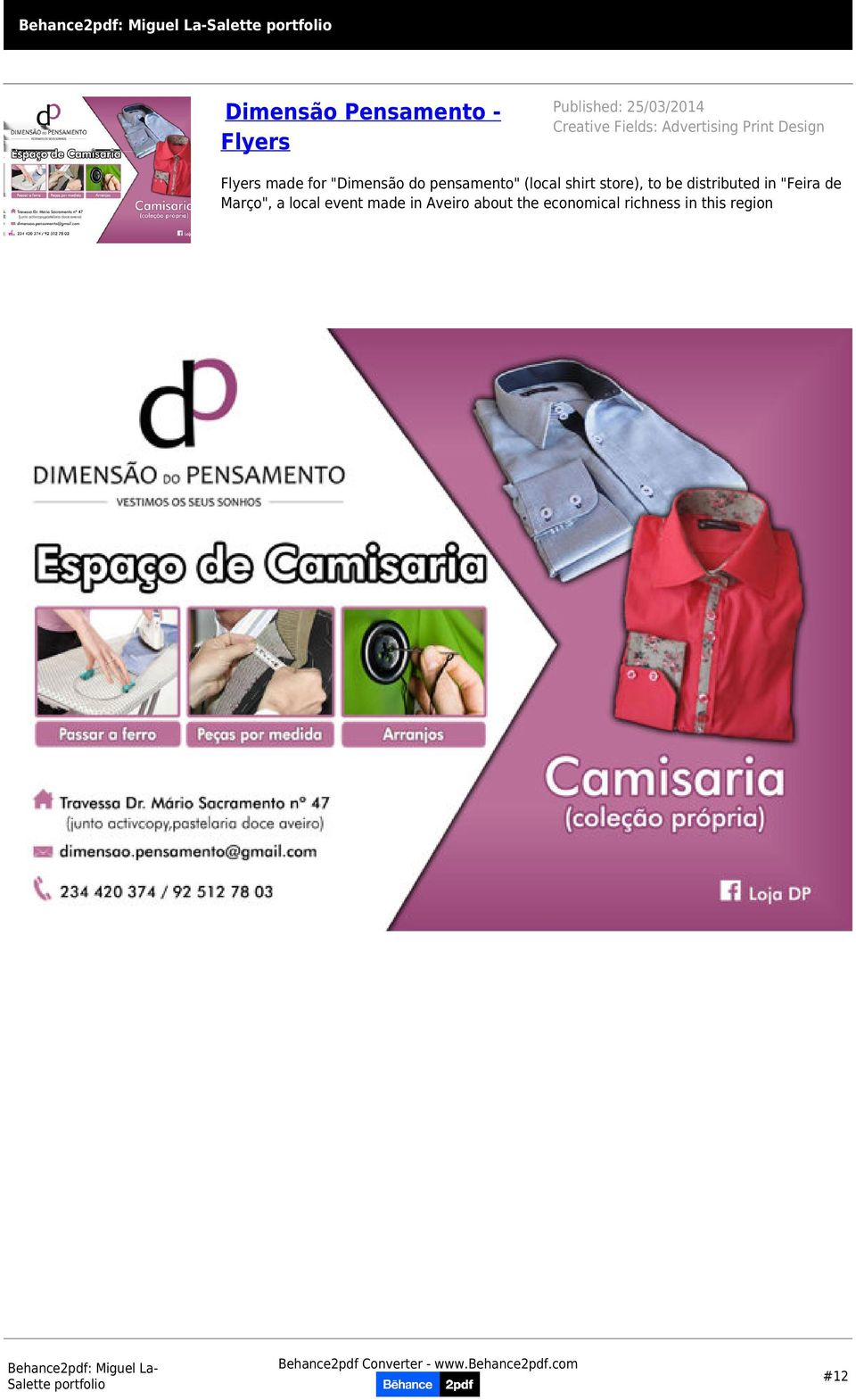"(local shirt store), to be distributed in ""Feira de Março"", a local"