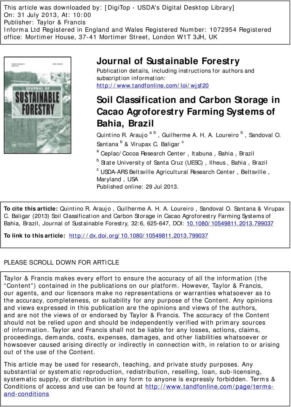 information: http://www.tandfonline.com/loi/wjsf20 Soil Classification and Carbon Storage in Cacao Agroforestry Farming Systems of Bahia, Brazil Quintino R. Araujo a b, Guilherme A. H. A. Loureiro b, Sandoval O.