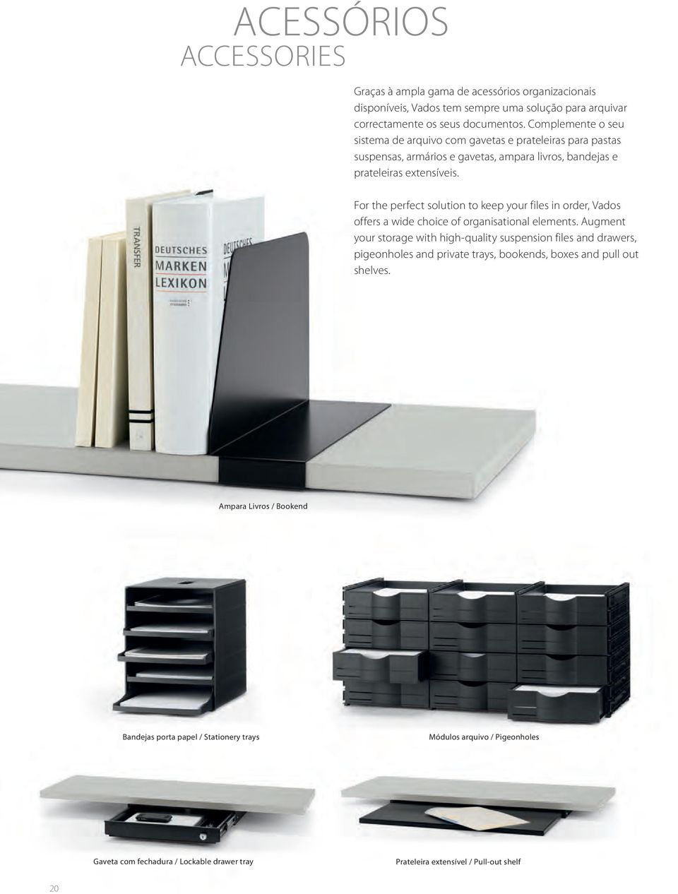For the perfect solution to keep your files in order, Vados offers a wide choice of organisational elements.
