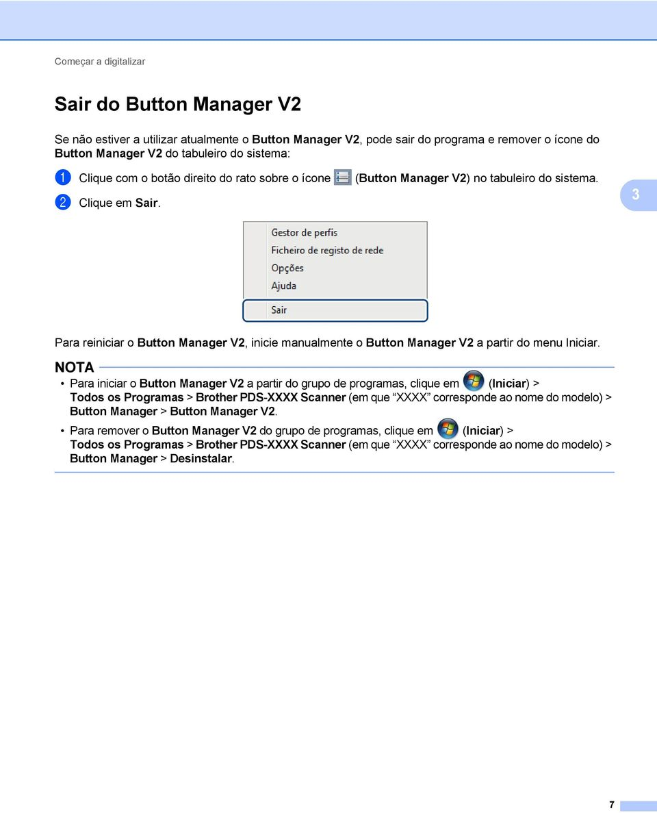3 Para reiniciar o Button Manager V2, inicie manualmente o Button Manager V2 a partir do menu Iniciar.