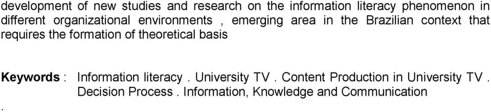 requires the formation of theoretical basis Keywords : Information literacy.