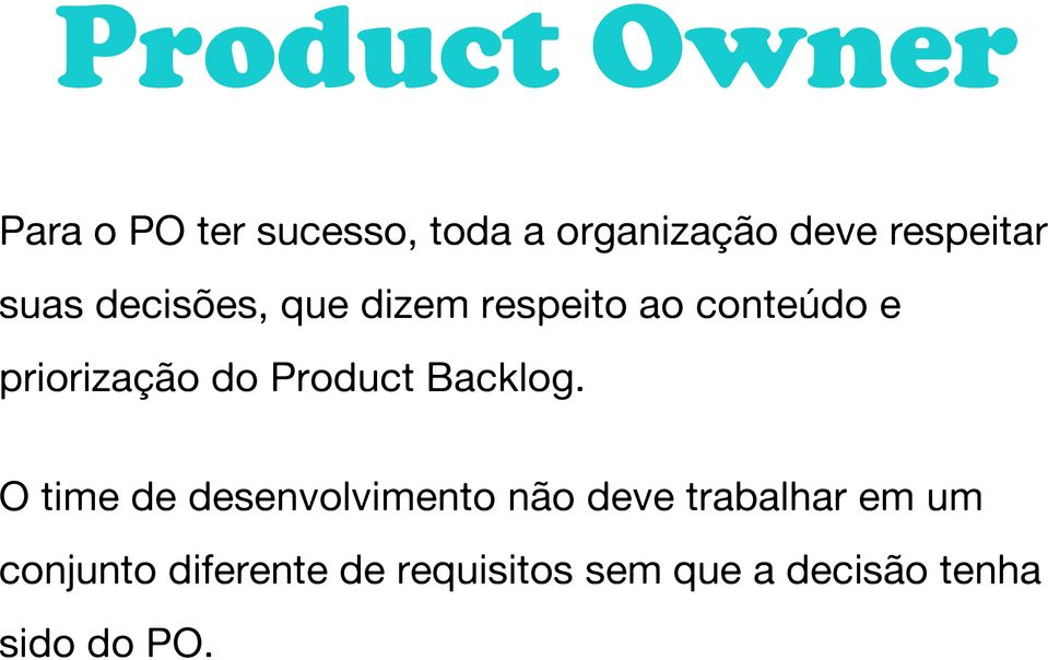 priorização do Product Backlog.