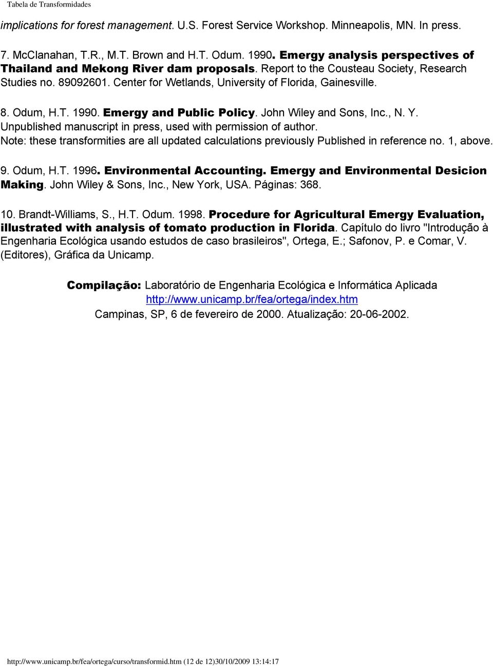T. 1990. Emergy and Public Policy. John Wiley and Sons, Inc., N. Y. Unpublished manuscript in press, used with permission of author.
