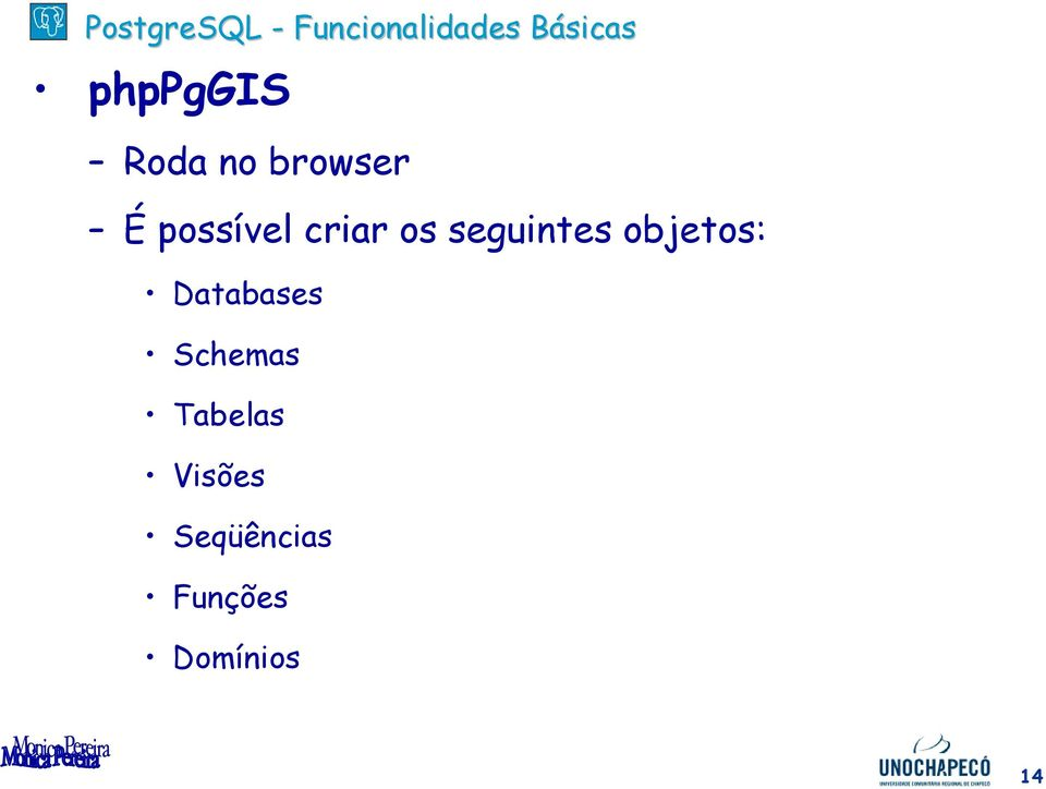objetos: Databases Schemas