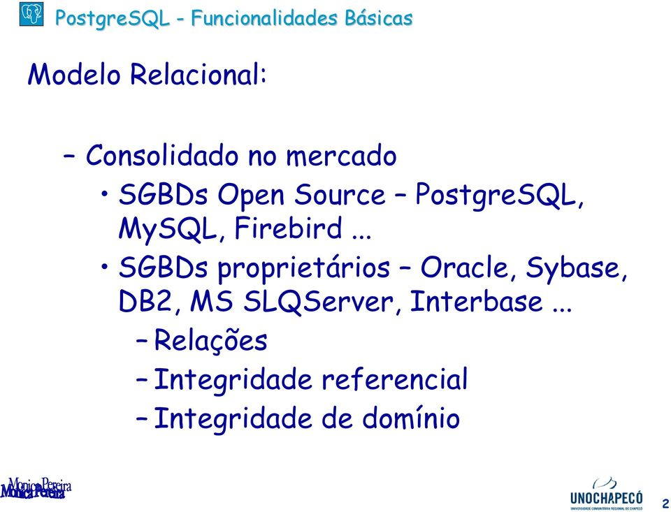 .. SGBDs proprietários Oracle, Sybase, DB2, MS