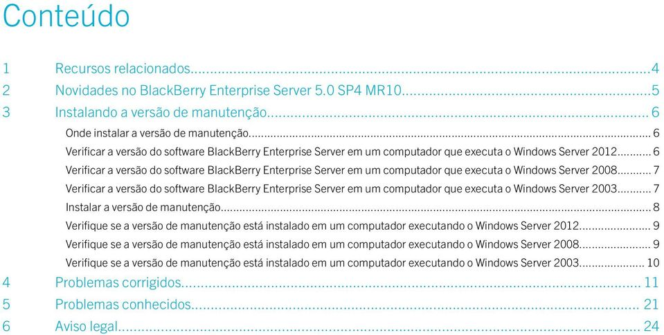 .. 6 Verificar a versão do software BlackBerry Enterprise Server em um computador que executa o Windows Server 2008.
