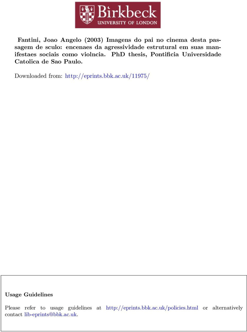 PhD thesis, Pontificia Universidade Catolica de Sao Paulo. Downloaded from: http://eprints.bbk.ac.