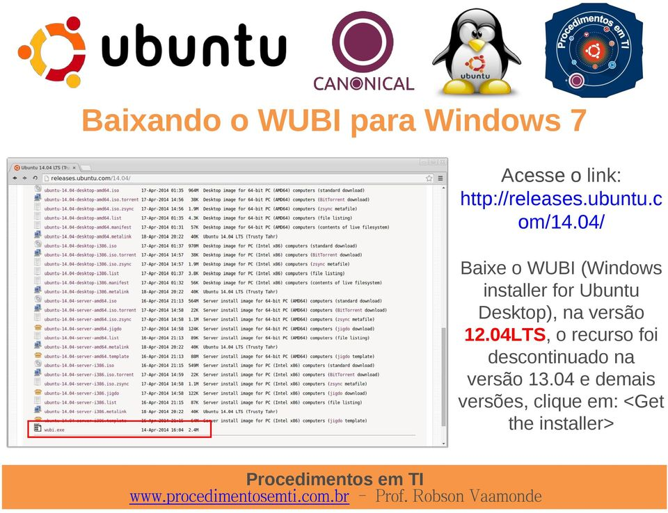 04/ Baixe o WUBI (Windows installer for Ubuntu Desktop), na