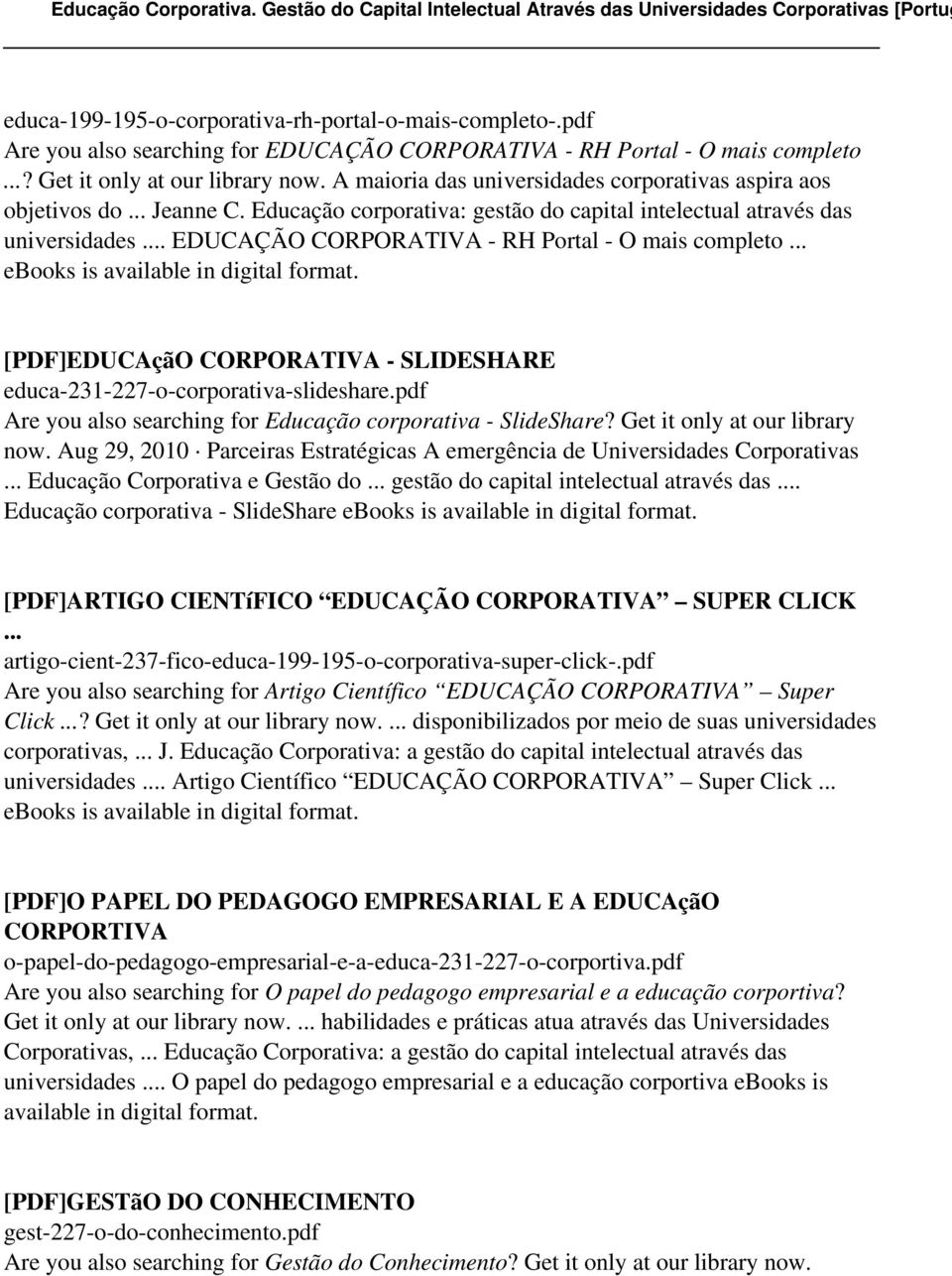 .. EDUCAÇÃO CORPORATIVA - RH Portal - O mais completo... ebooks is [PDF]EDUCAçãO CORPORATIVA - SLIDESHARE educa-231-227-o-corporativa-slideshare.