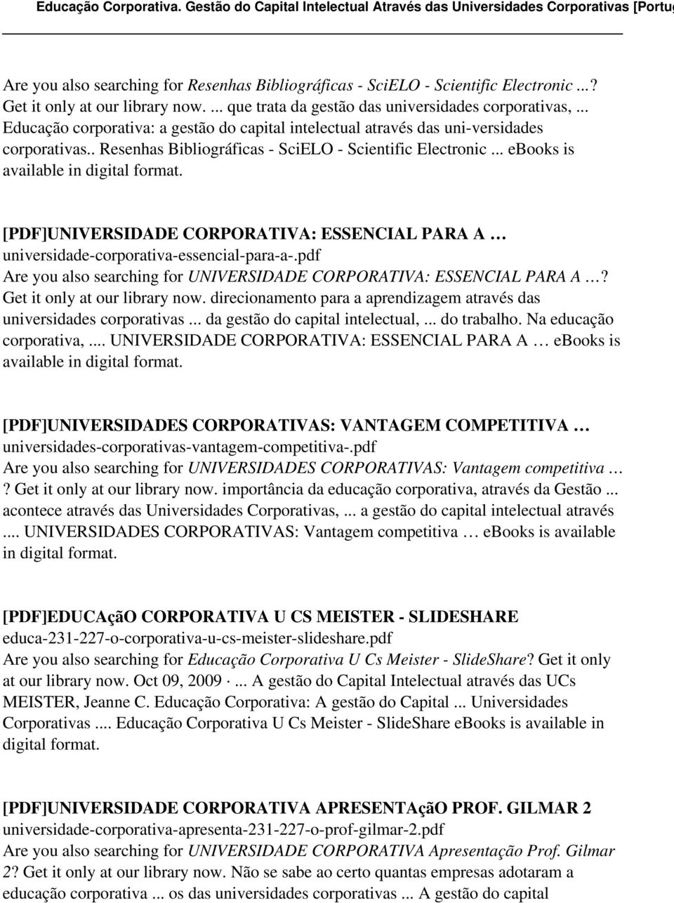 .. ebooks is [PDF]UNIVERSIDADE CORPORATIVA: ESSENCIAL PARA A universidade-corporativa-essencial-para-a-.pdf Are you also searching for UNIVERSIDADE CORPORATIVA: ESSENCIAL PARA A?