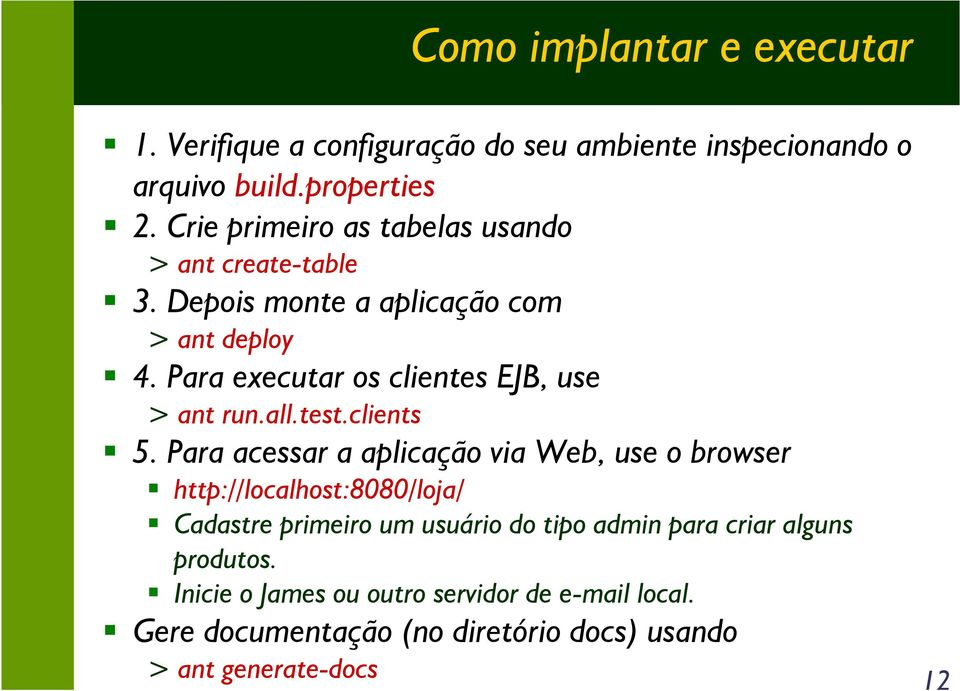 Para executar os clientes EJB, use > ant run.all.test.clients 5.