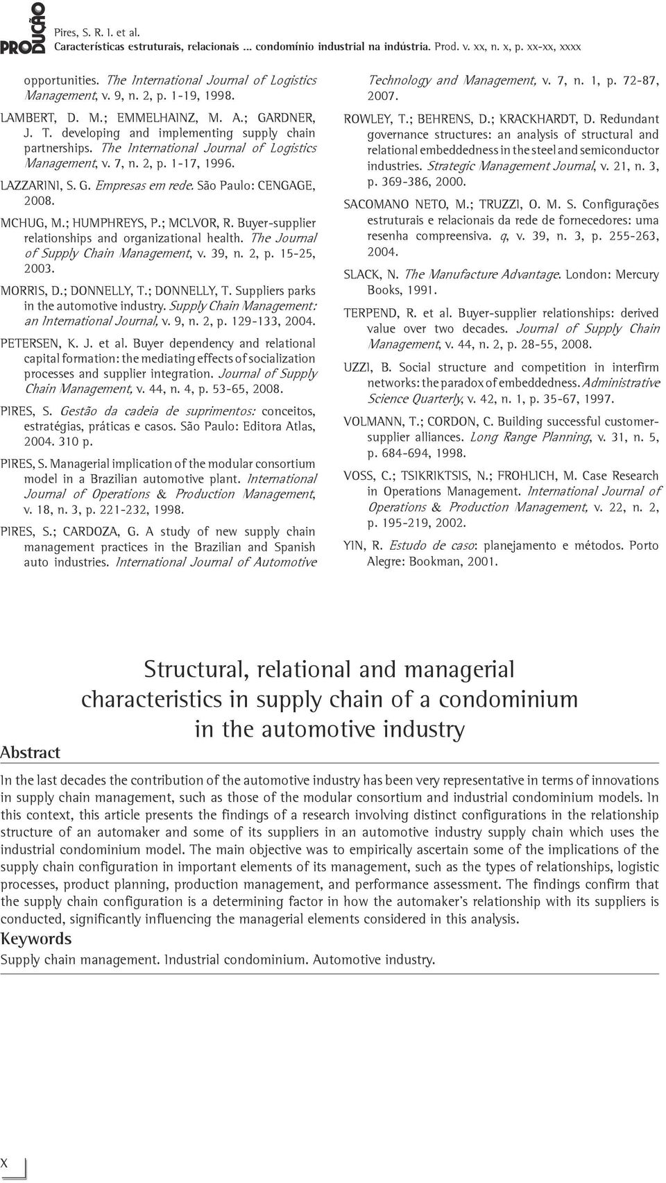 Buyer-supplier relationships and organizational health. The Journal of Supply Chain Management, v. 39, n. 2, p. 15-25, 2003. MORRIS, D.; DONNELLY, T.; DONNELLY, T. Suppliers parks in the automotive industry.
