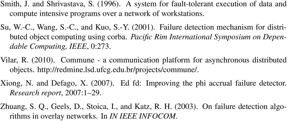 Commune - a communication platform for asynchronous distributed objects. http://redmine.lsd.ufcg.edu.br/projects/commune/. Xiong, N. and Defago, X. (2007). Research report, 2007:1 29.