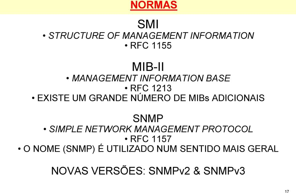 ADICIONAIS SNMP SIMPLE NETWORK MANAGEMENT PROTOCOL RFC 1157 O NOME